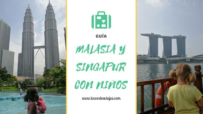 bc0fe4714 Malasia y Singapur con niños  todo lo que necesitas saber para ...
