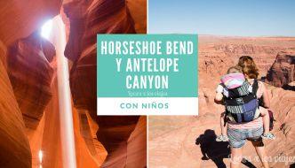 Horseshoe Bend y Antelope Canyon con niños