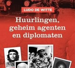"""Huurlingen, geheim agenten en diplomaten"""" van Ludo De Witte"""
