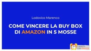 Come vincere la Buy Box per i tuoi prodotti su Amazon in 5 mosse!
