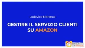 Gestire il Customer Service su Amazon.
