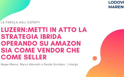 LUZERN | Segui una STRATEGIA IBRIDA. Opera sia come Amazon Seller Central, sia come Vendor