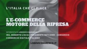 L'E-COMMERCE MOTORE DELLA RIPRESA | Intervista a Ing. Roberto Liscia - Presidente NETCOMM (Consorzio Commercio Digitale Italiano)
