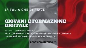 GIOVANI E FORMAZIONE DIGITALE | Intervista a Prof. Quirino Picone - Coordinatore del Master E-Commerce all'Università Suor Orsola Benincasa di Napoli