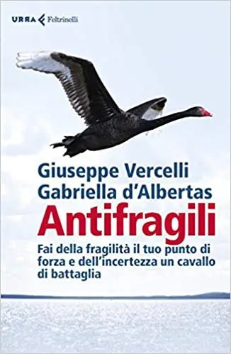 ANTIFRAGILI - Giuseppe Vercelli e Gabriella d'Albertas