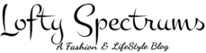 Lofty Spectrums : A Fashion & Lifestyle Blog