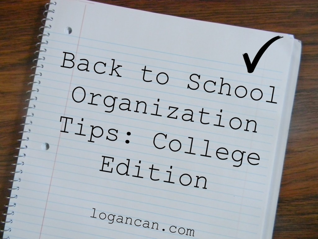 Back to school organization tips college edition logan can - Back to school organization ...