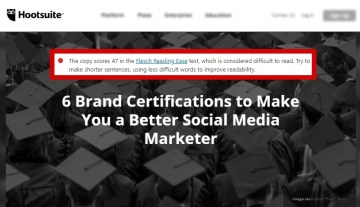 Example: 6 Brand Certifications to Make You a Better Social Media Marketer [Hootsuite, Kaylynn Chong] -- Flesch Reading Ease Score: 47 (failure due to technical terms)