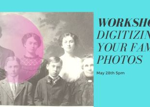 Thumbnail for the post titled: May 28th Workshop: Digitizing Your Family Photos