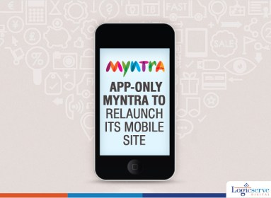 App-only-Myntra-to-relaunch-its-mobile-site @LogicserveDigi