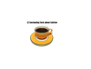 12 facinating facts about caffeine