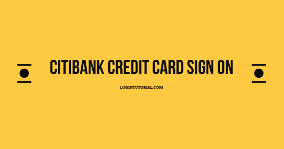Read more about the article Citi Credit Card: Guidelines For Account Login With Benefits