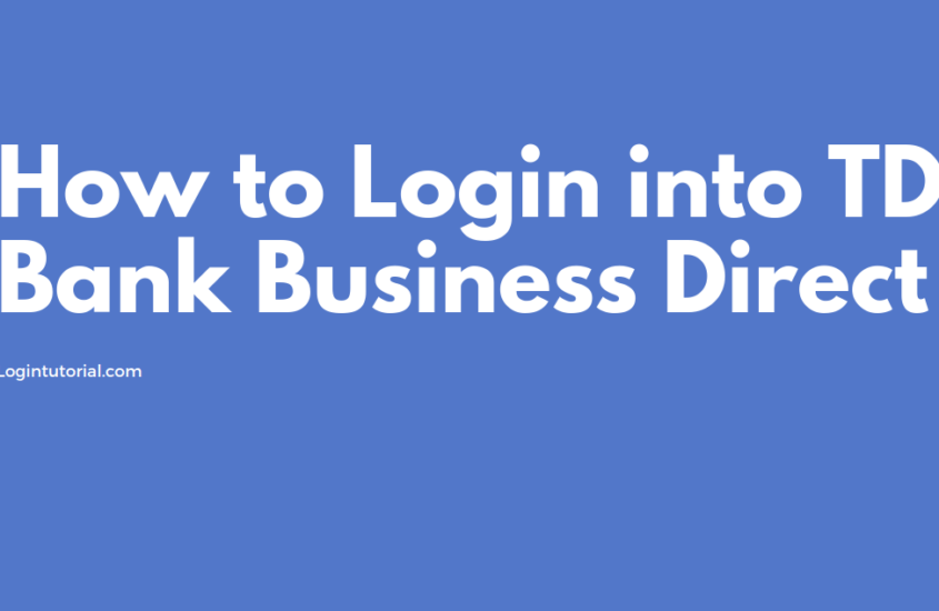 How to Login into TD Bank Business Direct