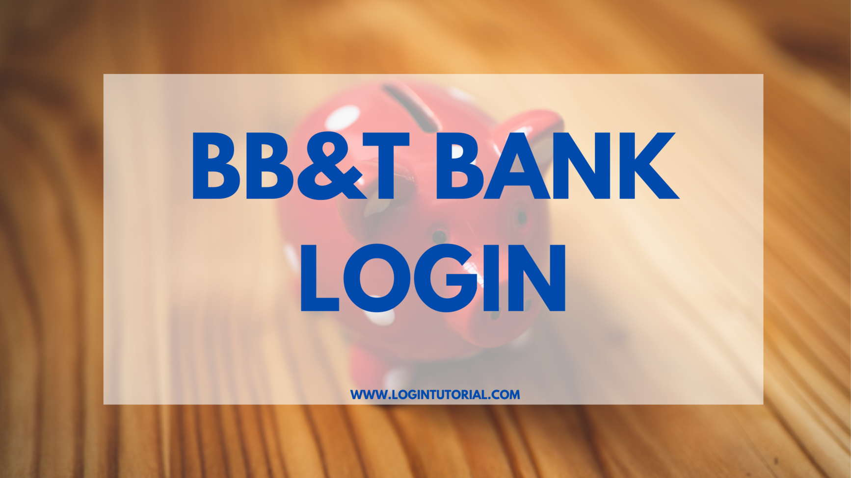 BB&T Login And Overview