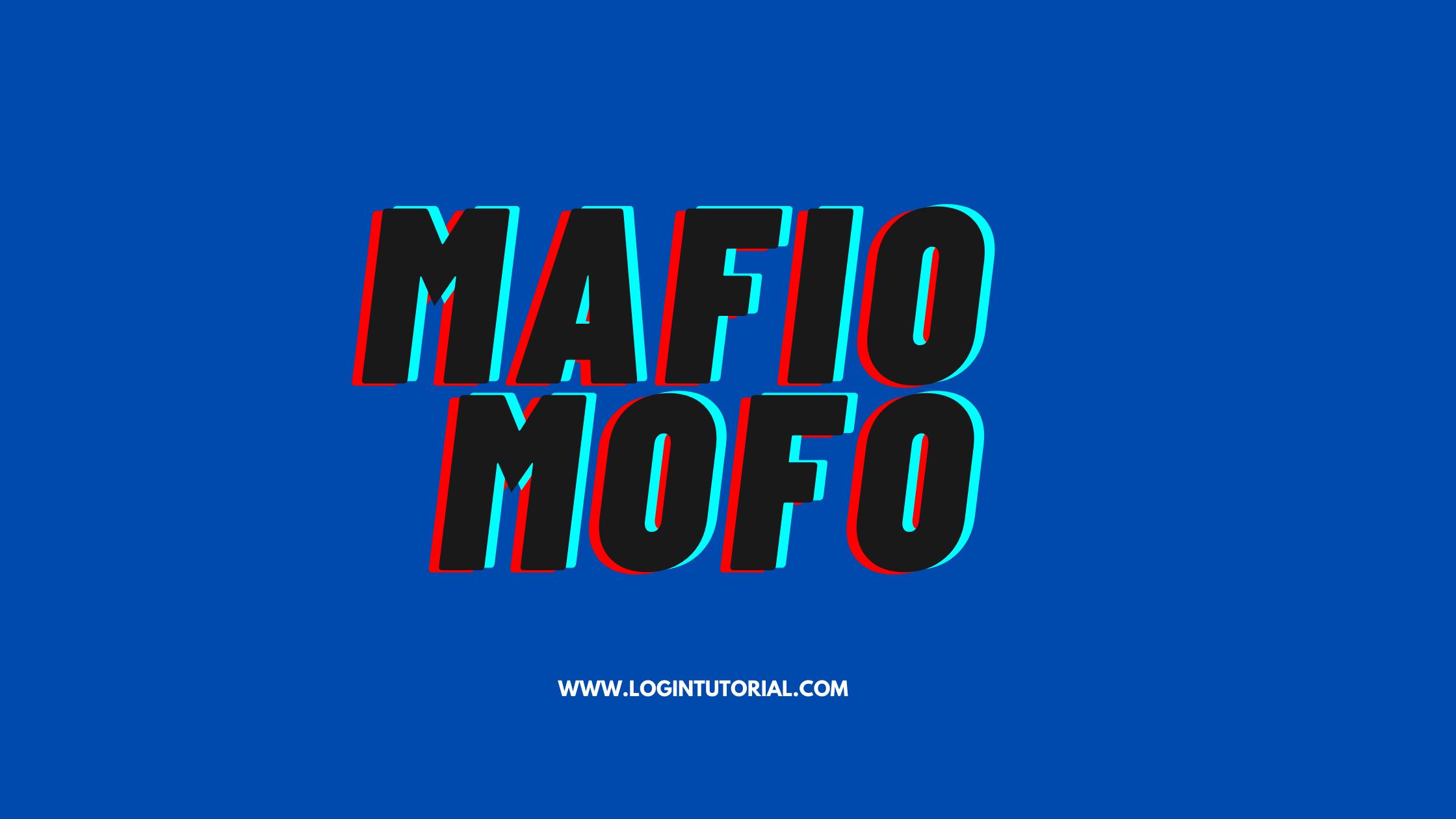 How to Acess Mafio Mofo?