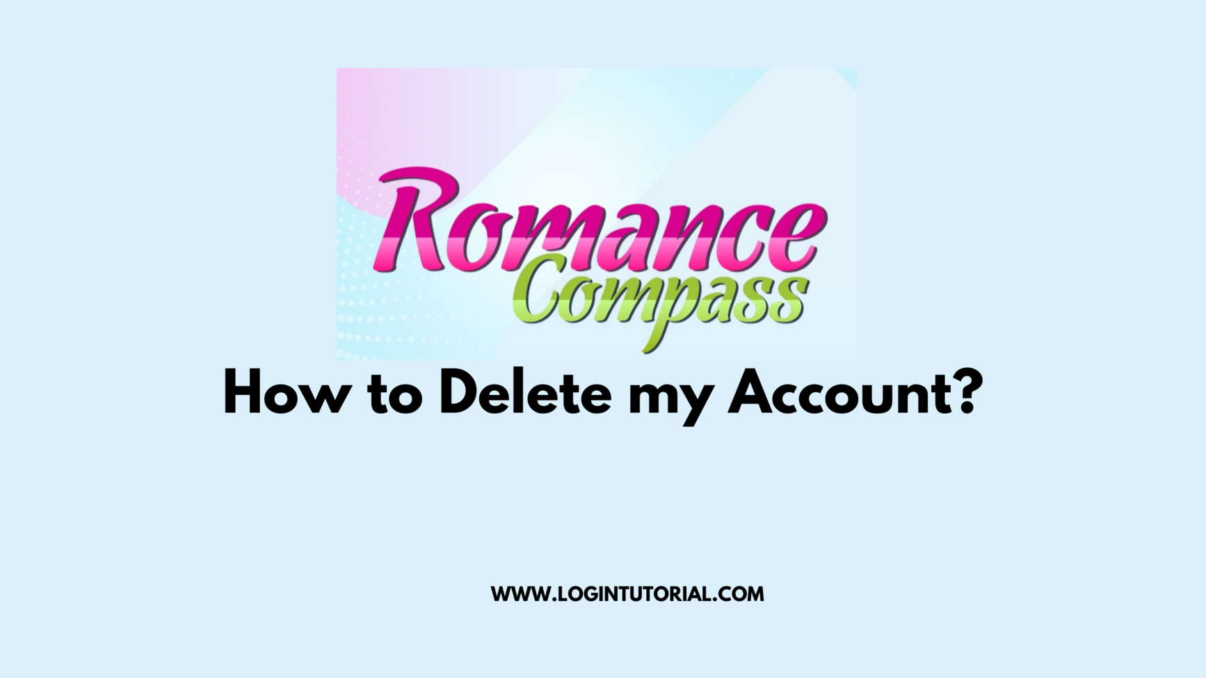 Read more about the article How Do I Deactivate/Delete Romance Compass?