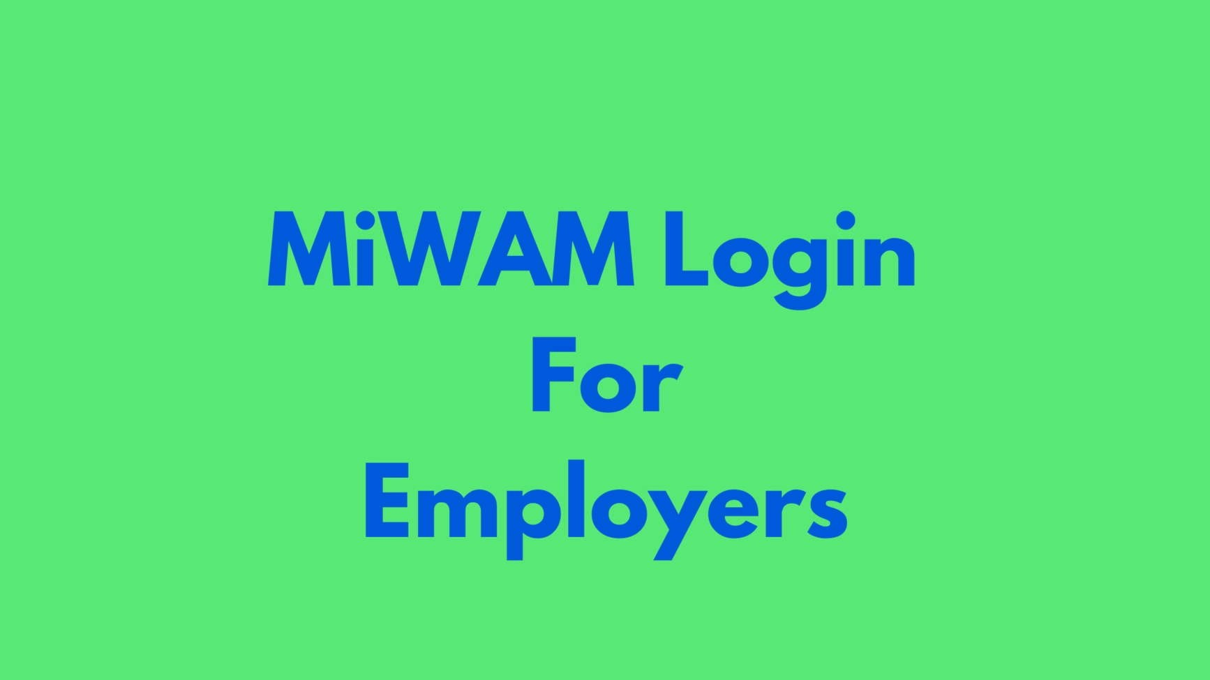 MiWAM for Employers