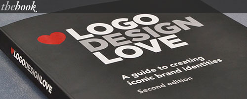 Logo Design Love: A Guide to Creating Iconic Brand Identities, second edition