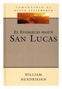 Comentario al Nuevo Testamento: El Evangelio según San Lucas
