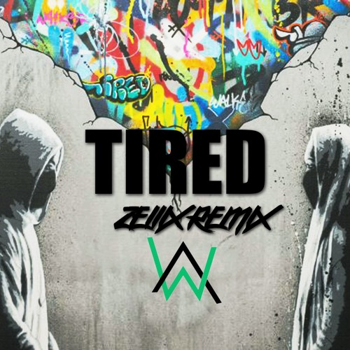 lời bài hát tired, nhạc sĩ Mike Needle, Marcus Arnbekk, Lars Kristian Rosness, Daniel Bryer, Fredrik Borch Olsen, Gunnar Greve, Gavin Wigglesworth, Alan Walker, Oliver Green, Anders Frøen, ca sĩ Alan Walker, Gavin James