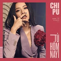 lời bài hát từ hôm nay, ca sĩ Chi Pu, sáng tácKrazy Park, Eddy S Park