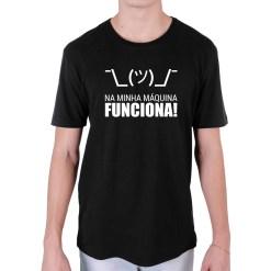 Camiseta Na Minha Máquina FUNCIONA - Loja Nerd