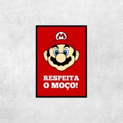 Placa Decorativa Mario Bros - Respeita o Moço! - Loja Nerd