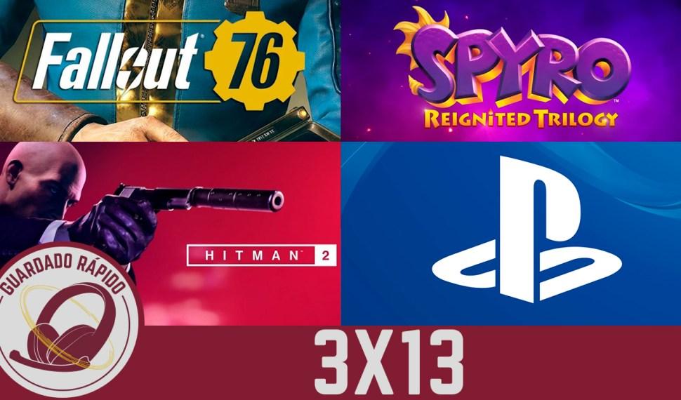 GR (3X13) Sony abandona el E3, Fallout 76, Spyro Reignited Trilogy y Hitman 2