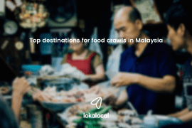 Top destinations for food crawls in Malaysia - See more local experiences at LokaLocal