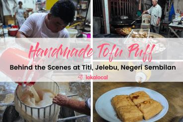 Handmade Tofu Puff at Titi, Jelebu, Negeri Sembilan - www.lokalocal.com