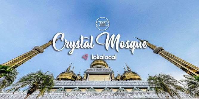 Ultimate Virtual Tours in Malaysia - Crystal Mosque - www.lokalocal.com
