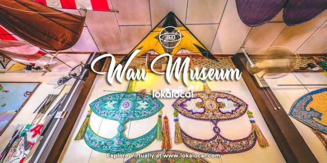 Ultimate Virtual Tours in Malaysia - Wau Museum - www.lokalocal.com