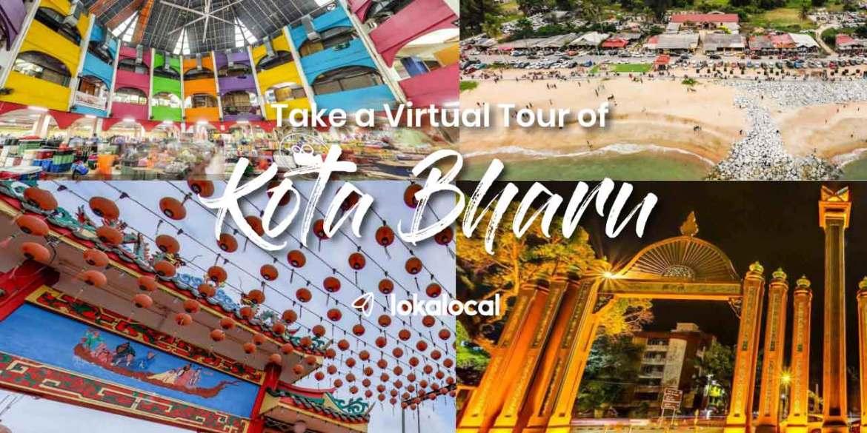 Take a virtual tour of Kota Bharu