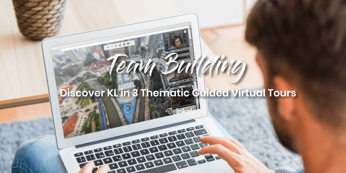 3 Virtual Team Building to Discover Kuala Lumpur with Fun and Interactive Games
