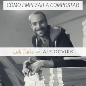 LOLITALKS - COMO HACER COMPOST EN CASA