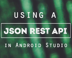 Consuming a JSON REST API in Android – London App Developer