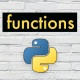 Beginner's Guide to Python – Lesson 06 – Simple Functions