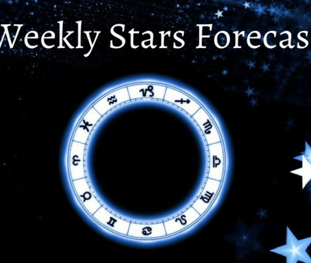 Weekly Stars Forecast For Th August Nd September