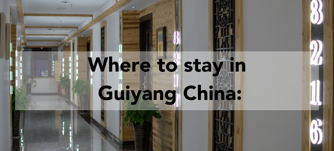 Where to stay in Guiyang China
