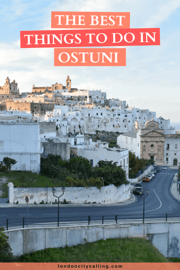 The best things to do in Ostuni Italy pin