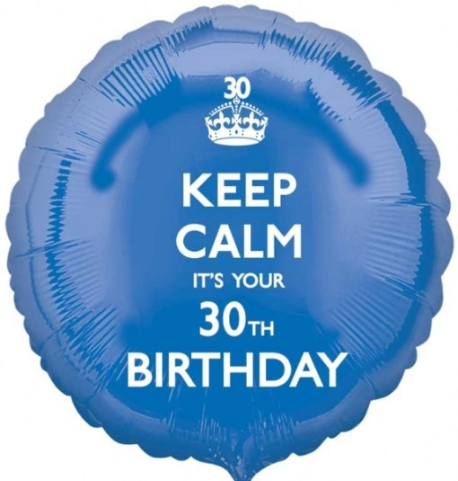 Keep Calm Its Your Birthday 30th 18 Helium Filled Foil Balloon