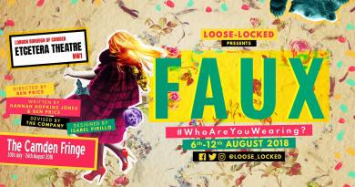 Preview: FAUX by Loose-Locked at Camden Fringe 2018 – A Show for all Fashionistas!