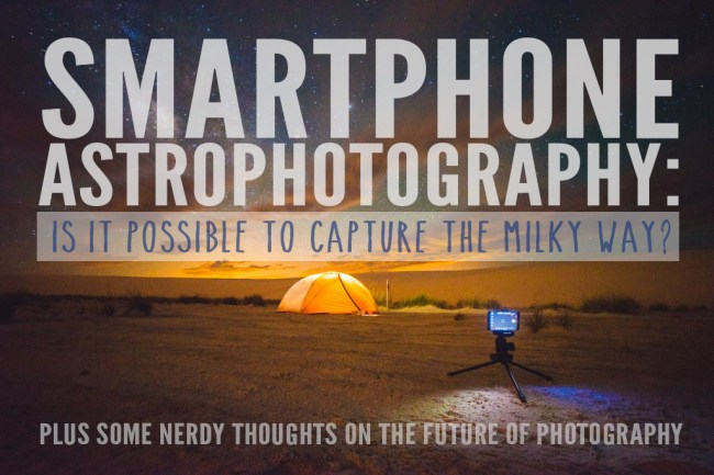 Photographing the Milky Way with a Smartphone: Is it possible? An article by Ian Norman