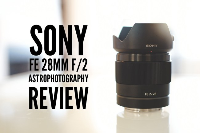 Sony FE 28mm f/2 Astrophotography Review