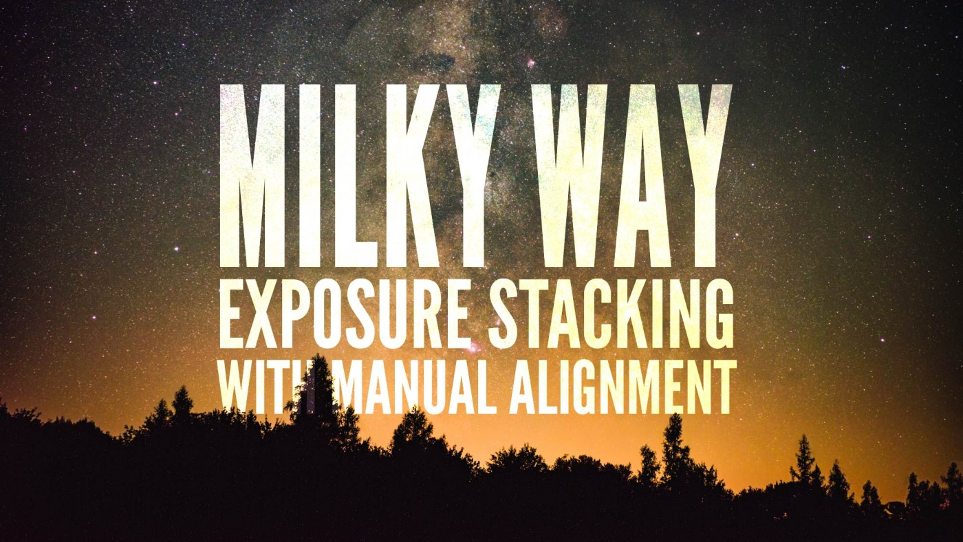Milky Way Exposure Stacking with Manual Alignment