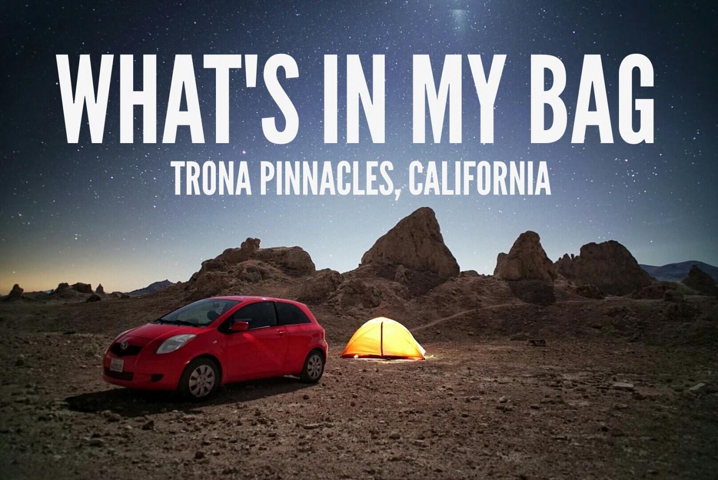 What's In My Bag - Trona Pinnacles, California