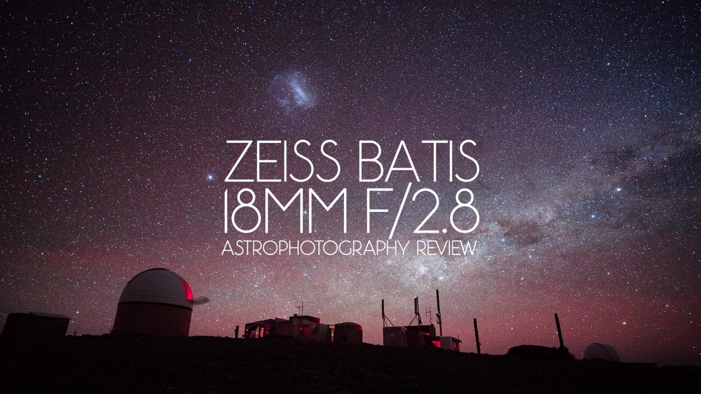 Zeiss Batis 18mm f/2.8 Astrophotography Review