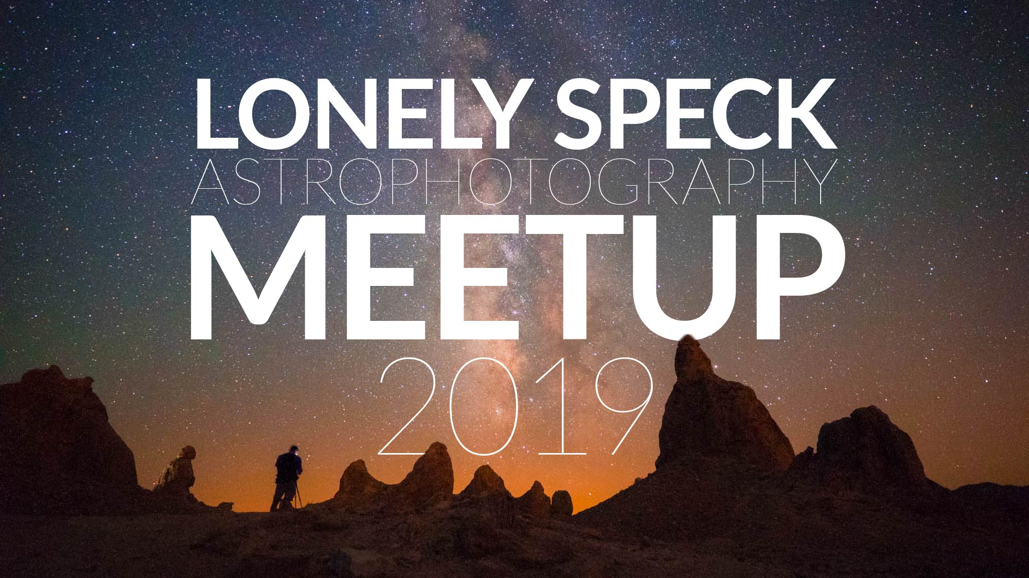 October 19, 2019: Lonely Speck Astrophotography Meetup at Trona Pinnacles, California