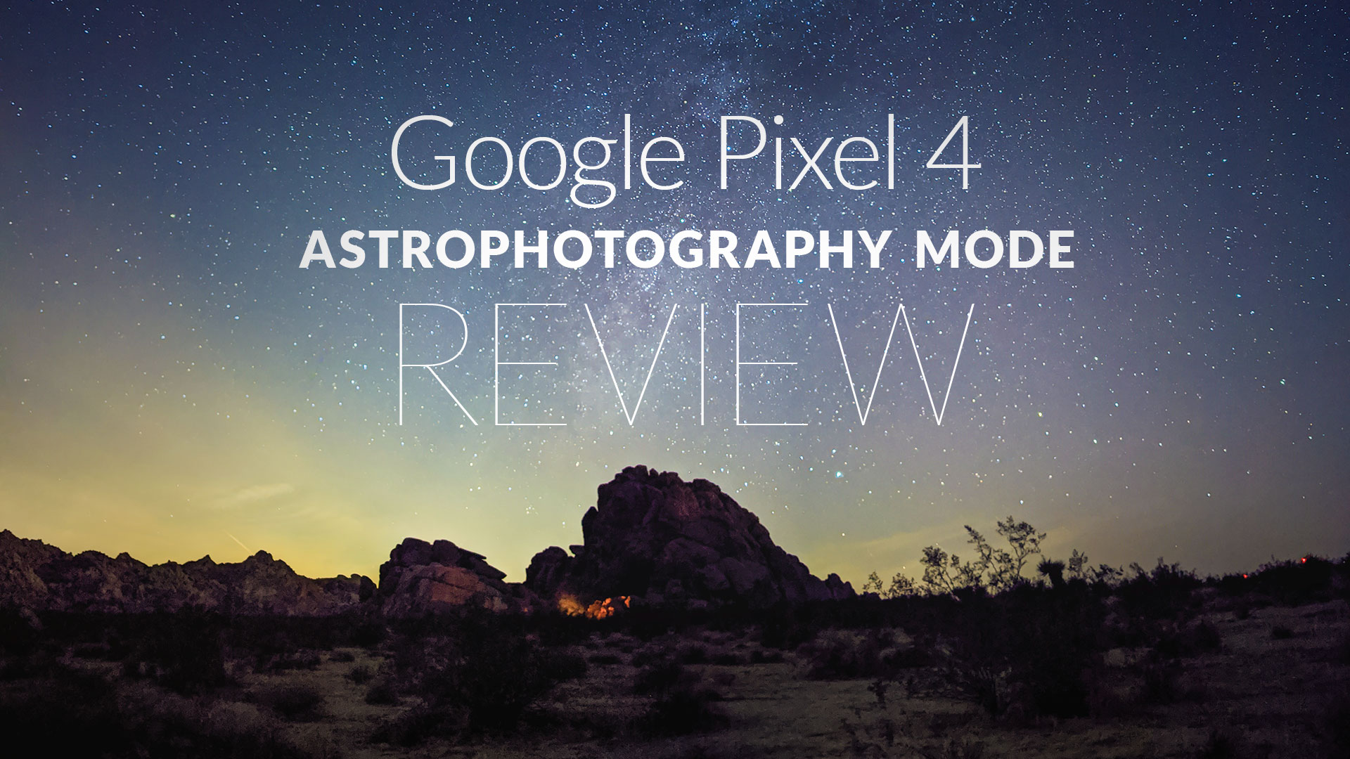 Google Pixel 4: Astrophotography Mode Review