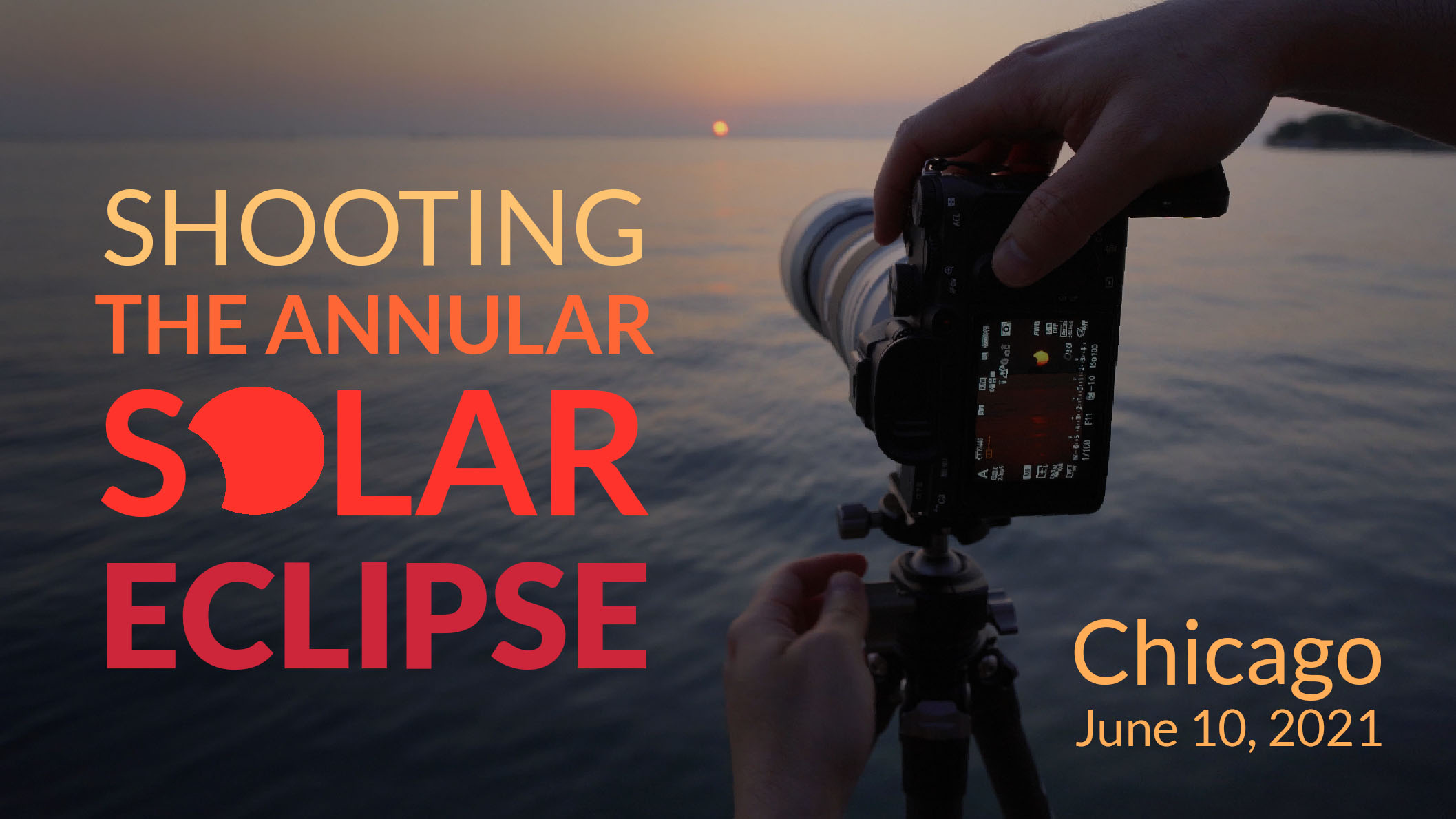 Shooting the Annular Solar Eclipse | Chicago | June 10, 2021